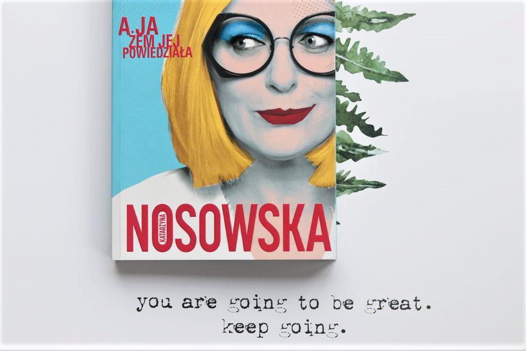 dobra książka a ja żem jej powiedziała katarzyna nosowska